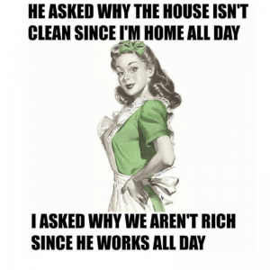 why isn't the house clean
